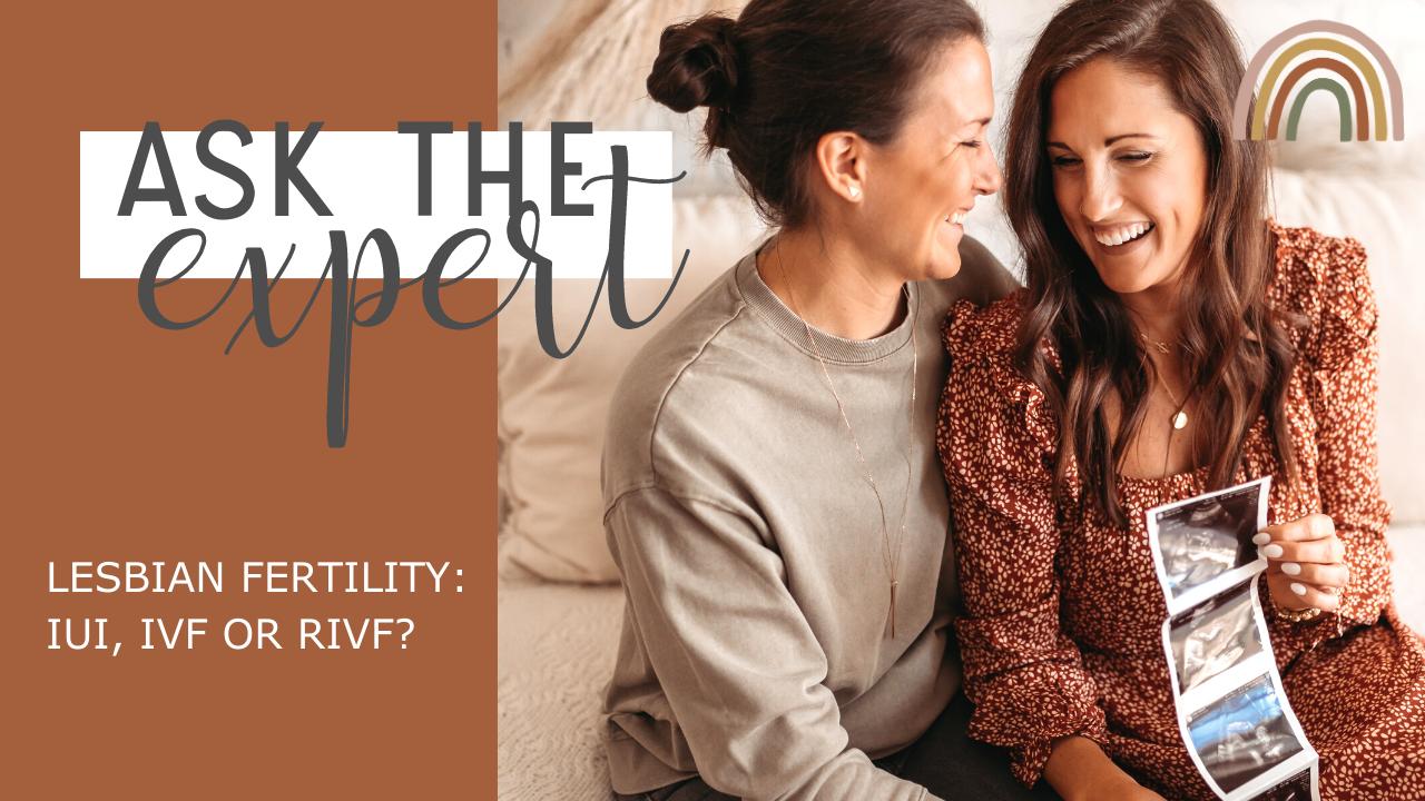 LESBIAN FERTILITY TREATMENTS   IUI, IVF, RIVF – which one do i choose?