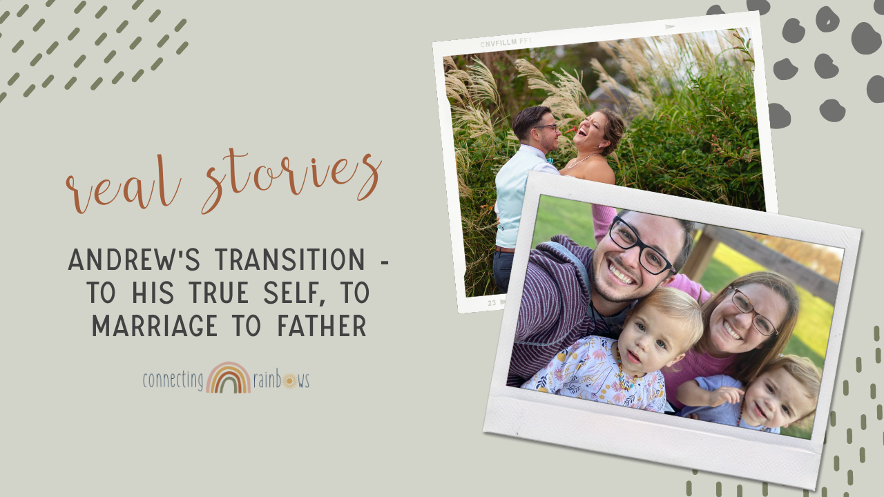 TRANS FAMILY BUILDING | Andrew shares his transition story + how he and Rachel expanded their family