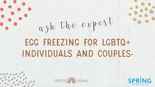 Egg Freezing for LGBTQ+ Individuals and Couples- is it right for me?
