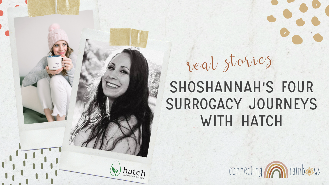 FOUR TIME SURROGATE SHARES HER EXPERIENCE: Shoshannah from Hatch Agency